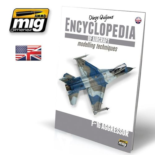 Encyclopedia of aircraft modelling techniques Vol.6 F-16 AGGRESSOR (English)