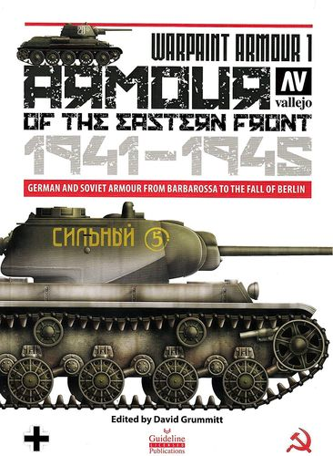 Armour of the Eastern Front 1941-1945 ( Warpaint Armour 01)